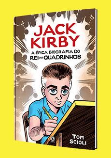 Jack Kirby A Épica Biografia do Rei dos Quadrinhos