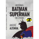 Histórias - Batman e Superman No Cinema