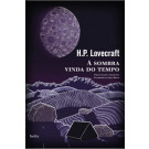 A Sombra Vinda do Tempo - H.P Lovecraft