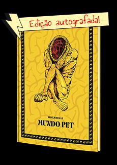 Mundo Pet (Capa Dura/Autografado) + Fanzine Over-12